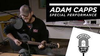Words With a Wise Guy Special:  Adam Capps
