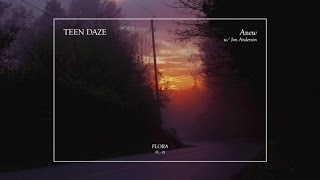 Download Teen Daze (w/ Jon Anderson) - Anew (Official Audio) MP3 song and Music Video