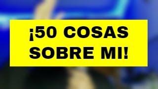 50 COSAS sobre MI /ASMR