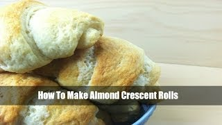 Almond Crescent Rolls Recipe