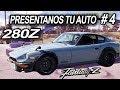 Presentanos tu auto Datsun 280Z [ episodio 4]