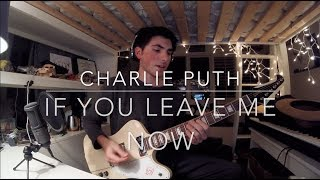Download Lagu If You Leave Me Now (feat. Boyz II Men) - Charlie Puth (Cover) Mp3