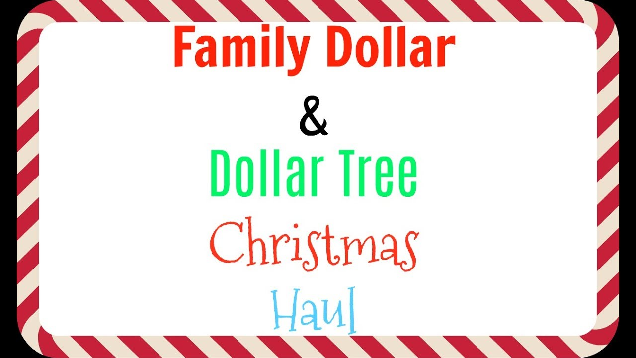 Family Dollar & Dollar Tree Christmas Haul - YouTube