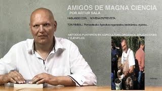 Amigos de Magna Ciencia (IX). Ton Rimbau. Permaviticultor. Métodos punteros en agricultura (I).