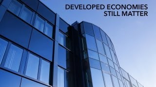 Developed Economies Still Matter