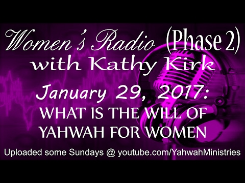 Women's Radio (Phase 2) - WHAT IS THE WILL OF YAHWAH FOR WOMEN