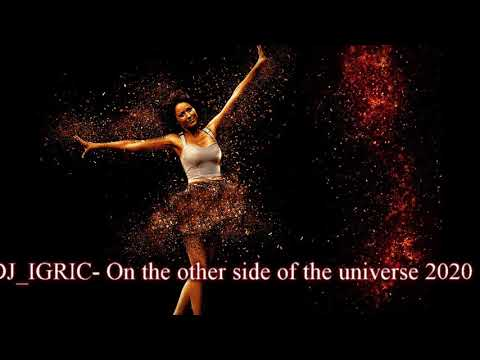 DJ IGRIC - On The Other Side Of The Universe 2020 (progressive Trance)