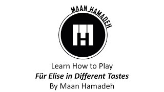 Learn Für Elise in Different Tastes - Maan Hamadeh