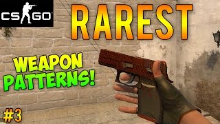 CS:GO - Rarest Gun Skin Patterns Part 3! (CS GO Rare Skins)