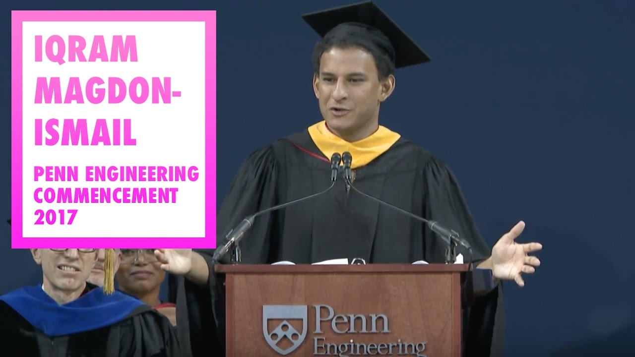 Iqram Magdon-Ismail Penn Engineering Commencement Address ...