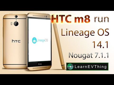 HTC One M8 run Lineage OS 14.1   Android Nougat 7.1.1