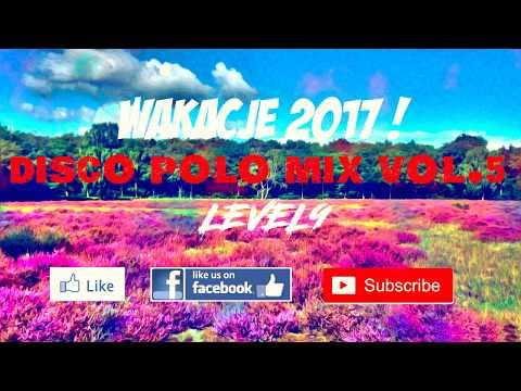 🌴🔥 LEVEL9 - DISCO POLO MIX VOL.5🔥 🌴 WAKACJE 2017 🌴