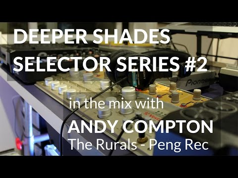 Deeper Shades Selector Series #2 wsg ANDY COMPTON (The Rurals - UK)