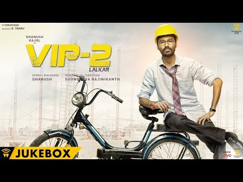 VIP 2 Lalkar (Hindi) - Jukebox | Dhanush,...