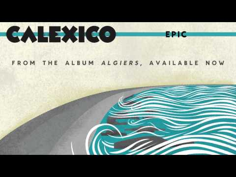 """Calexico - """"Epic"""""""