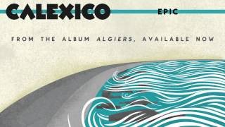 Watch Calexico Epic video