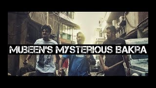 Mubeen's Mysterious Bakra