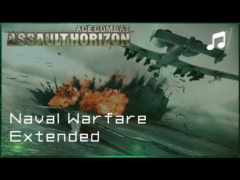 """Naval Warfare"" - Ace Combat Assault Horizon OST (Extended)"