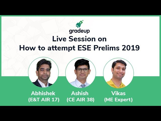 How to attempt IES ESE prelims 2019? Live Session by Toppers and Experts