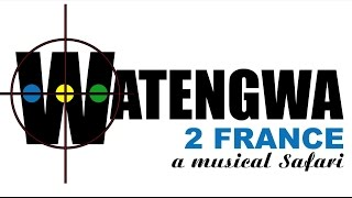 TRAILER Watengwa 2 France, a Musical Safari