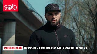 KOSSO - BOUW OP MIJ (PROD. KNGZ) [OFFICIAL VIDEO] #BETI