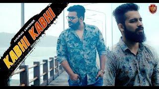 Kabhi Kabhi - Anurag Abhishek Mp3 Song Download