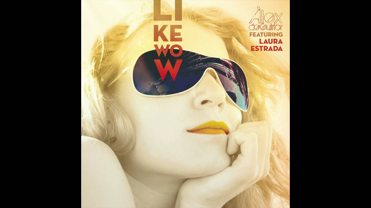 like wow alex de guirior feat laura estrada