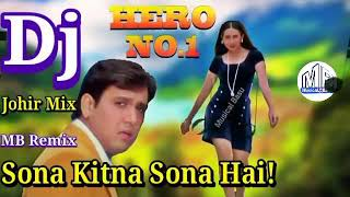 Hindi Old Dj Song || Sona Kitna Sona Hai || Hero No.1|| Dj Johir Mix