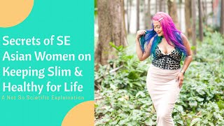 Secrets of how se asian women stay slim & healthy for life | the g♥︎ddess style