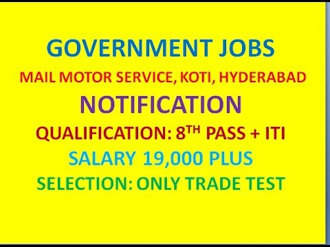 GOVERNMENT JOBS    MAIL MOTOR SERVICE KOTI, HYDERABAD NOTIFICATION   SAL 19,900   ONLY TRADE TEST   