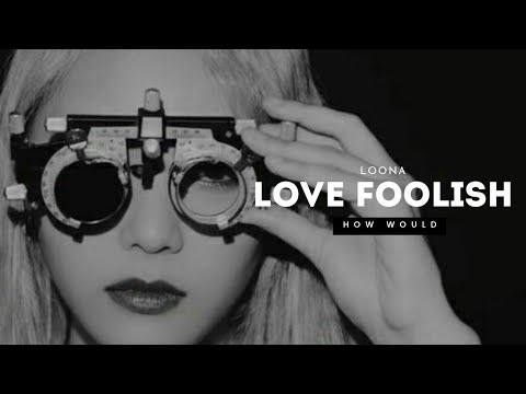 How Would LOONA Sing Love Foolish - TWICE?