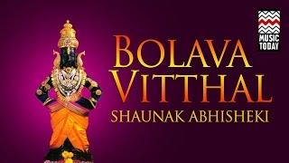Bolava Vitthal   Audio Jukebox   Devotional   Shaunak Abhisheki