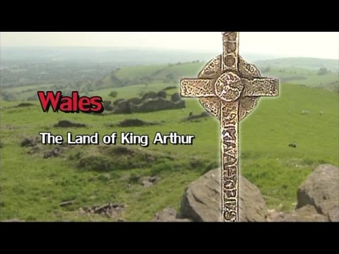 Wales -- The Land of King Arthur (FULL)