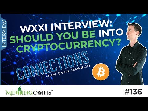 #136 WXXI Interview: Should You Be Into Cryptocurrency?