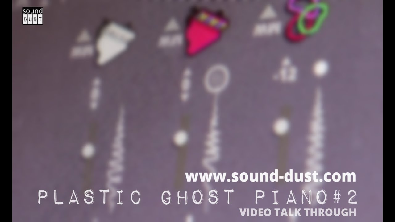PLASTIC GHOST PIANO #2  by SOUND DUST - feature talk through