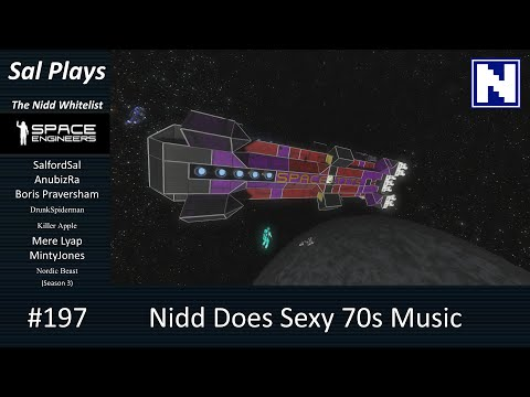S3E197 Sal Plays Nidd Space Engineers - Nidd Does Sexy 70s Music
