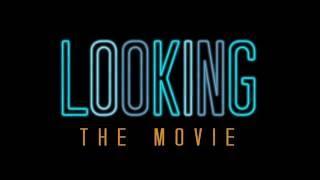 В Поиске : Фильм / Looking: The Movie (HBO)  | Трейлер (РУССКАЯ ОЗВУЧКА)