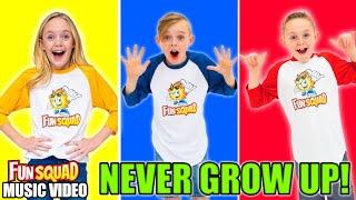 Never Grow Up! (Official Music Video) The Fun Squad Sings on Kids Fun TV!