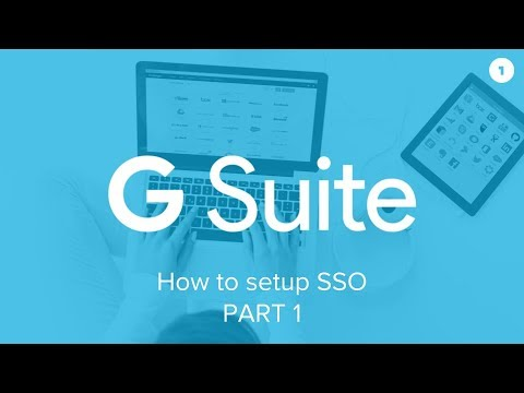 How to set up Single Sign-On for G Suite (1 of 2)
