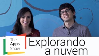 O que é a Nuvem? | Google Cloud Platform | Apps Show Brasil