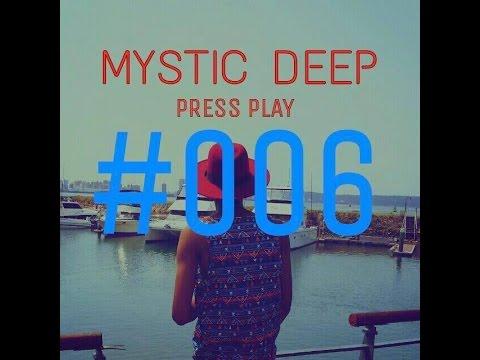 Press Play Vol 6 #GuestMix by Mystic Deep