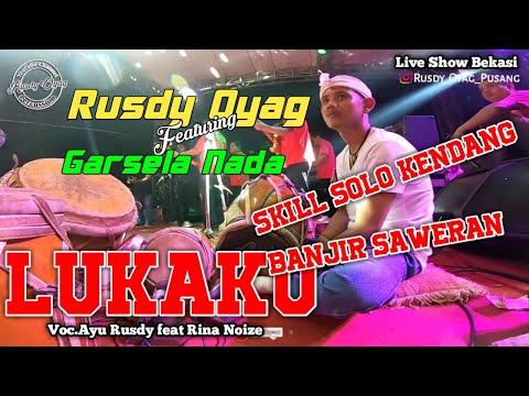 RUSDY OYAG LIVE PERFORM SOLO KENDANG II LUKAKU II FEATURING GARSELA NADA