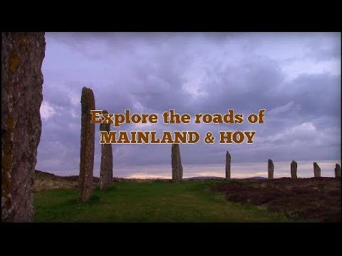 The Orkney Islands - Explore The Roads Of Mainland & Hoy