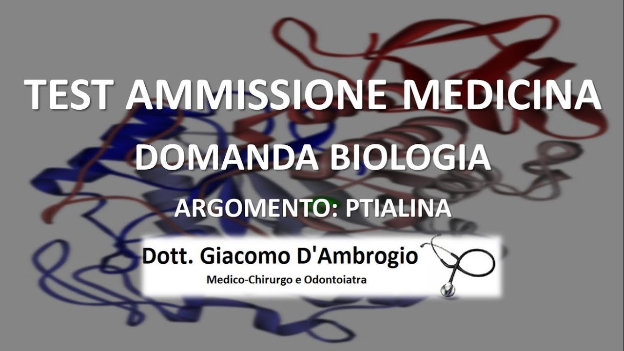 Domanda Ptialina Test Ammissione Medicina (VIDEO COMMENTO)