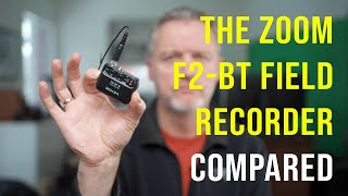 The Zoom F2-BT Field Recorder Compared