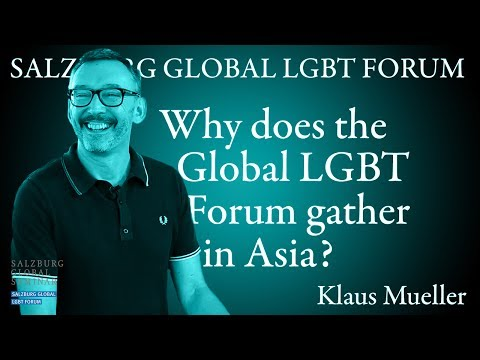 Klaus Mueller On 'Why Does The Global LGBT Forum Gather In Asia?' | Salzburg Global LGBT Forum