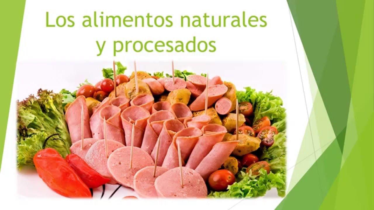 Los alimentos naturales y procesados y c mo consumirlos youtube - Alimentos adelgazantes naturales ...