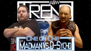 """Madman Joe"" vs. D-sycho (AOW: Trend)"