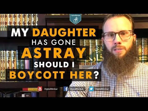 My Daughter has Gone Astray, Should I boycott her? - Yusha evans