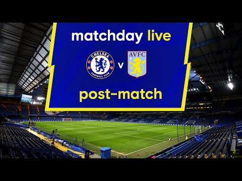 Matchday live: Chelsea - Aston Villa |  Post-Match |  Carabao Cup Day
